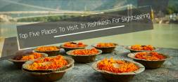 Top Five Places To Visit In Rishikesh For Sightseeing