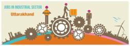 Jobs in Industrial Sector in Uttarakhand